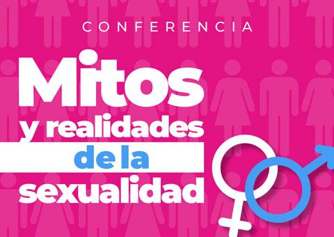 El Departamento de Apoyo Estudiantil invita a la conferencia: Mitos y realidades de la sexualid..