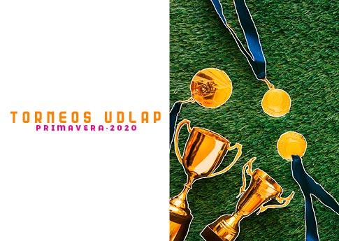 Integración Universitaria invita a las Inscripciones a los Torneos UDLAP - Primavera 2020.