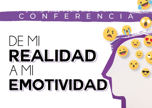 El Departamento de Apoyo Estudiantil invita a la conferencia: De mi realidad a mi emotividad.