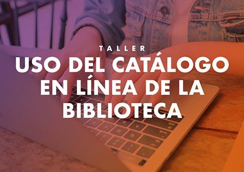 Biblioteca invita al taller: Uso del catalogo en línea.