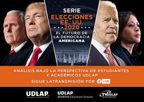 La UDLAP presenta la serie Elecciones de EE. UU. 2020: El futuro de la democracia americana don..