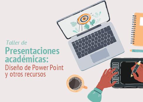 El Departamento de Letras, Humanidades e Historia del Arte invita al taller: Presentaciones aca..