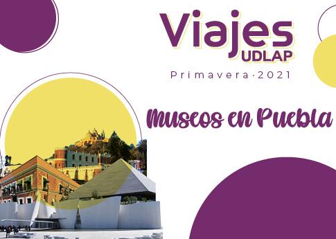Viajes UDLAP invita al espacio: Museos en Puebla.