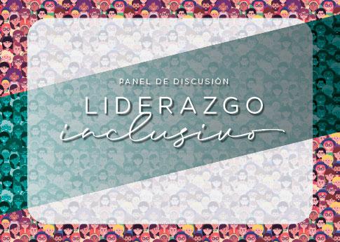 La Escuela de Negocios y Economía invita al panel de discusión: Liderazgo inclusivo.