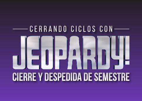 La Dirección de Desarrollo Estudiantil invita a Cerrando ciclos con Jeopardy.