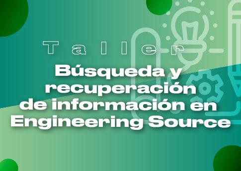 La Dirección de Bibliotecas invita al taller: Búsqueda y recuperación de información en Enginee..