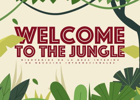 El Departamento de Negocios Internacionales invita a la bienvenida: Welcome to the jungle.