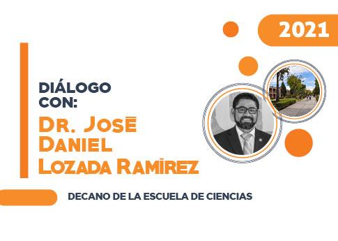 El Departamento de Desarrollo Estudiantil invita al Diálogo con el Dr. José Daniel Lozada Ramír..