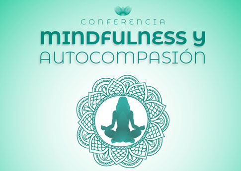 Conferencia: Mindfulness y autocompasión